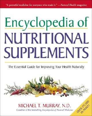 Encyclopedia of Nutritional Supplements By Murray, Michael T.